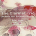 the clarinet trio – ballads and related objects